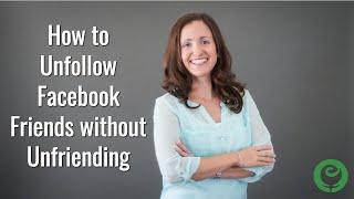 How to Unfollow Facebook Friends without Unfriending