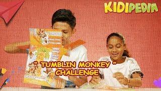 'Tumblin' Monkey' Challenge Versi Cilik! | Siapa Yang Akan Menang? | Kidipedia Ep 23
