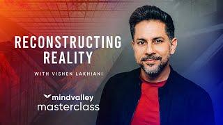 Bending Reality With Vishen Lakhiani - Mindvalley Masterclass Trailer