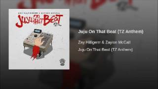 Zayion McCall - Juju On That Beat (TZ Anthem) [with download link]