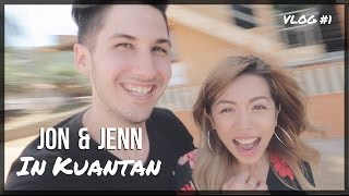 VLOG #1 - JON & JENN IN KUANTAN