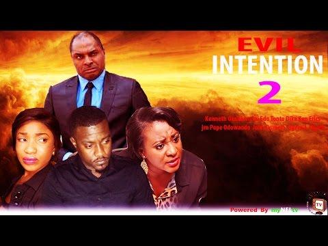 Evil Intentions 2    - Nigerian Nollywood Movie