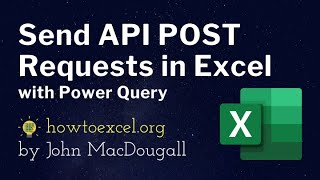 Send API POST Requests in Excel with Power Query