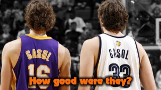 How GOOD Were The Gasol Brothers Actually?