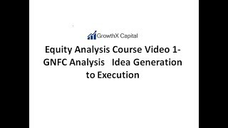 Equity Analysis Course   Video 1 GNFC Analysis   Idea Generation To Execution