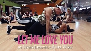 "Ariana Grande ""LET ME LOVE YOU"" Choreography by Vivien Lengyel x Peter Wolf"
