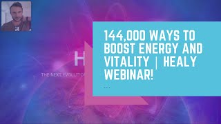 144,000 Ways To BOOST Energy and Vitality | Healy Webinar!