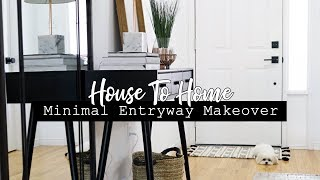 Minimal Entryway Makeover! || HOUSE TO HOME SERIES!