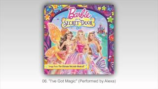 Barbie™ and The Secret Door - 'I've Got Magic' (AUDIO)