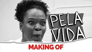 MAKING OF - PELA VIDA