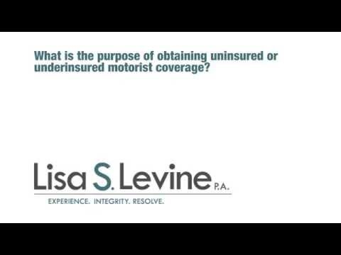 What is the purpose of obtaining uninsured or underinsured motorist coverage?