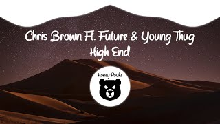 Chris Brown - High End (Official Audio) ft. Future, Young Thug