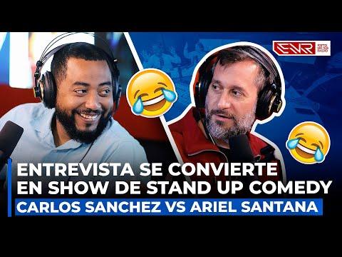ENTREVISTA SE CONVIERTE EN SHOW DE STAND UP COMEDY - CARLOS SANCHEZ VS ARIEL SANTANA