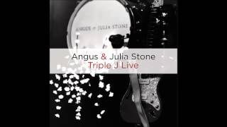 Angus & Julia Stone - Hold On ( Triple J Live )
