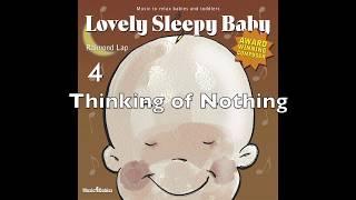 Lovely Sleepy Baby 4: Thinking of Nothing
