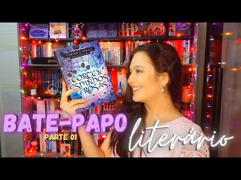 BATE-PAPO SOBRE ACOTAR (PARTE 01) || Tudo sobre a história