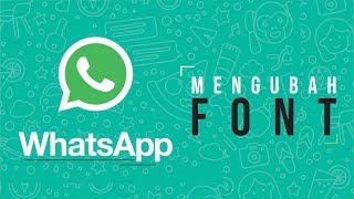 Tips - Cara Mengubah Font di Aplikasi WhatsApp