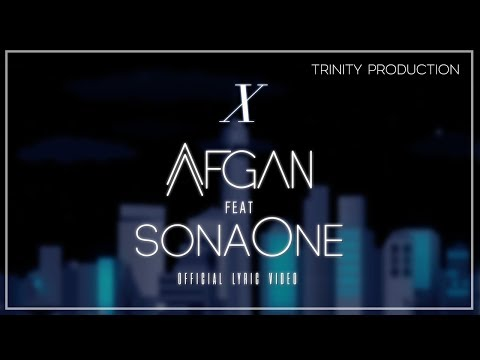 Afgan Feat. SonaOne - X | Official Lyric Video - Trinity Optima Production