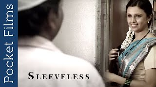 Sleeveless - Hindi Short Film - A touching story of a mother and daughter - Download this Video in MP3, M4A, WEBM, MP4, 3GP
