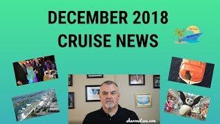 DECEMBER 2018 CRUISE NEWS