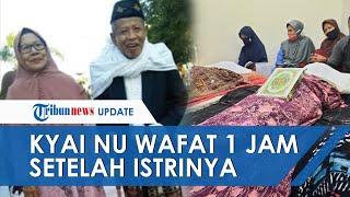 POPULER Kiai NU Wafat 1 Jam seusai Tuntun Istri Syakaratul Maut Ucap Syahadat, Sempat Menangis