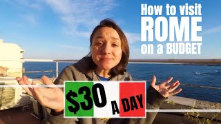 HOW TO TRAVEL ROME ON A BUDGET -- Budget Travel Tips  //  141