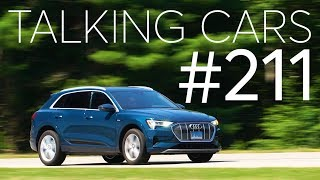 2019 Audi E-Tron First Impressions; Lee Iacocca Automotive Career Highlights | Talking Cars #211