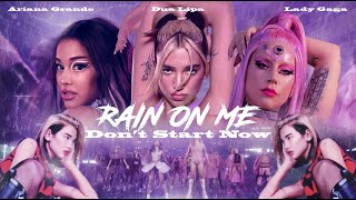 LADY GAGA, ARIANA GRANDE, & DUA LIPA - Rain On Me / Don't Start Now (Mashup)