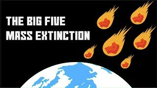 The Big Five Mass Extinction
