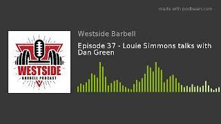 Episode 37 - Louie Simmons talks with Dan Green