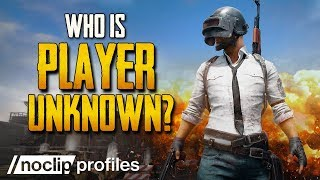 Who is PLAYERUNKNOWN? - Noclip Profiles