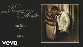 Hilito (Audio) - Romeo Santos  (Video)