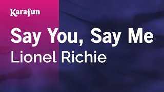Karaoke Say You, Say Me - Lionel Richie *
