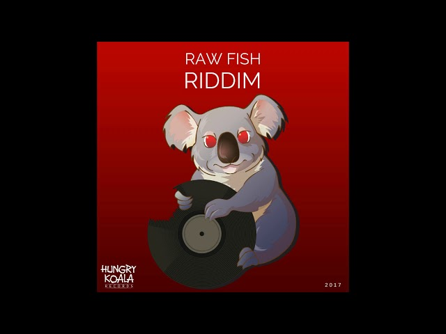 Raw Fish - Riddim (Original Mix)