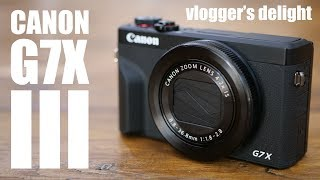 Canon G7X III HANDS-ON first looks - VLOGGERS rejoice!