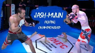JASH MUUN. FIGHTING CHAMPIONSHIP