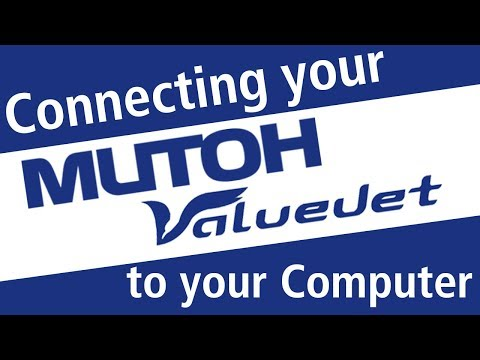 How to Connect your Mutoh printer to your computer