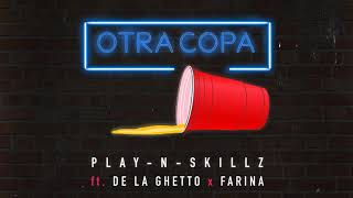 Play N Skillz  Ft De La Ghetto,Farina  Otra Copa (Audio Official)