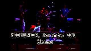 Video NEON UNION - CLOSE FRIEND OF MINE  (LIVE)