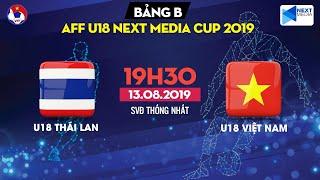 [FULL]   U18 Thailand - U18 Vietnam   AFF U18 Next Media Cup 2019   VFF Channel