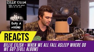 Producer Reacts to ENTIRE Billie Eilish Album - When We All Fall Asleep Where Do We Go?