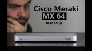 [HOWTO] Cisco Meraki MX64 Basic Setup (Cloud Connection)