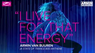 Armin van Buuren - I Live For That Energy (ASOT 800 Anthem) (Kamil Brust Intro Edit)