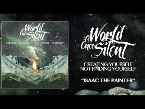 A World Once Silent - ISAAC THE PAINTER