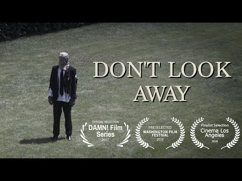 """DON'T LOOK AWAY"" A Short Film"