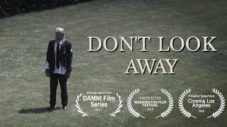 DONT LOOK AWAY A Short Film