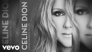 Céline Dion   Loved Me Back To Life (Official Audio)