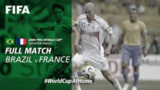 #WorldCupAtHome | Brazil v France (Germany 2006)
