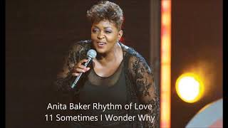 Anita Baker Rhythm of Love 11 Sometimes I Wonder Why