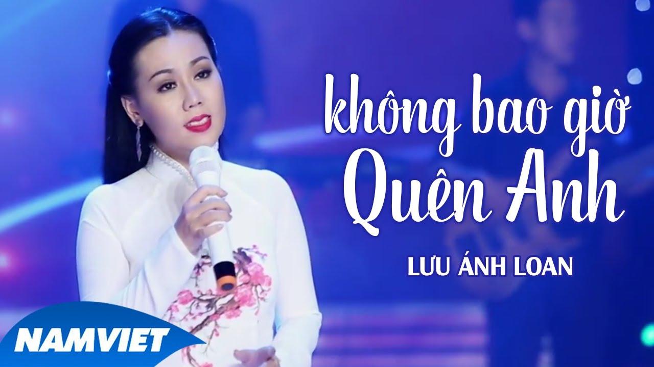 Không Bao Giờ Quên Anh - Lưu Ánh Loan (MV OFFICIAL) thumbnail